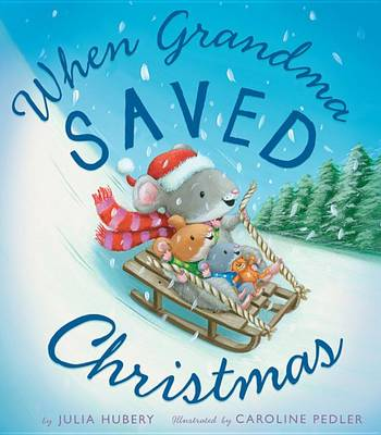 When Grandma Saved Christmas by Julia Hubery