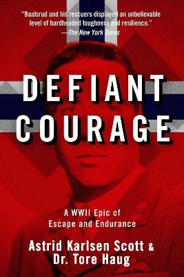 Defiant Courage by Astrid Karlsen Scott