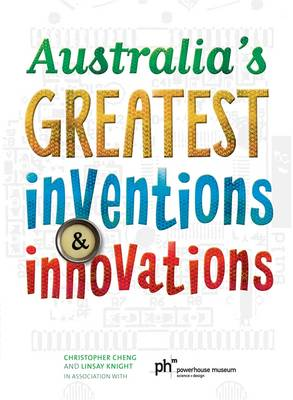 Australias Greatest Inventions and Innovations by Linsay Knight