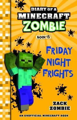 Diary of a Minecraft Zombie #13: Friday Night Frights by Zack Zombie