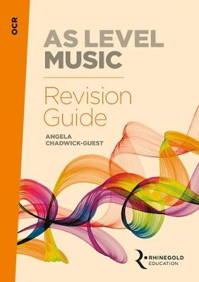 OCR AS Level Music Revision Guide by Angela Chadwick