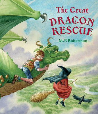 The The Great Dragon Rescue by M. P. Robertson