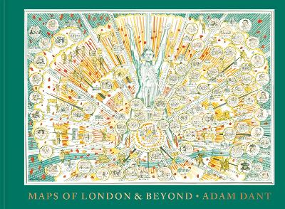 Maps of London and Beyond by Adam Dant