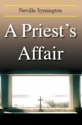 A Priest's Affair by Neville Symington
