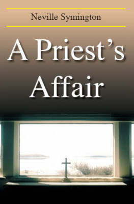 A Priest's Affair by Neville Symington