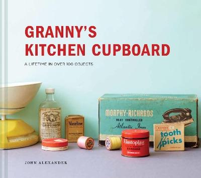 Granny's Kitchen Cupboard by John Alexander