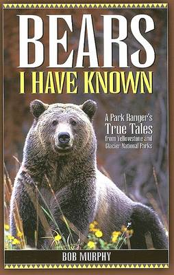 Bears I Have Known by Bob Murphy