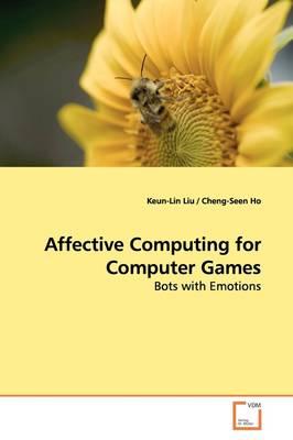 Affective Computing for Computer Games by Keun-Lin Liu