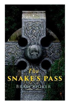 The Snake's Pass: Historical Novel by Bram Stoker