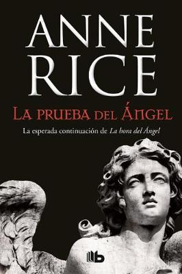 La Prueba del Angel by Professor Anne Rice