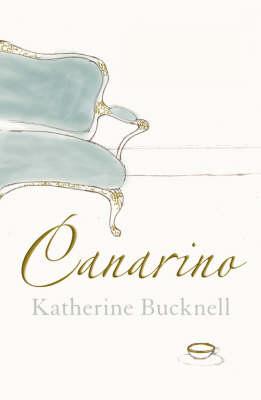 Canarino by Katherine Bucknell
