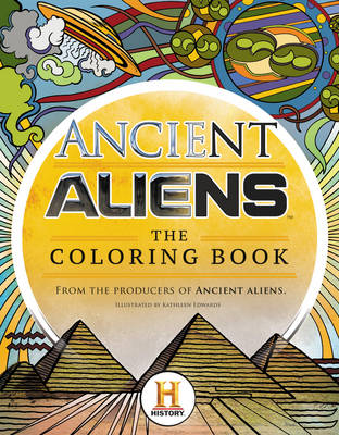 Ancient Aliens (TM) - The Coloring Book by