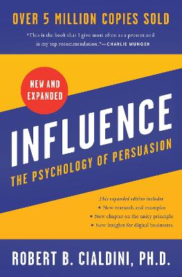 Influence, New and Expanded: The Psychology of Persuasion by Robert B. Cialdini