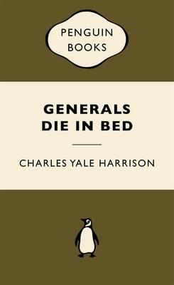 Generals Die In Bed: War Popular Penguins book