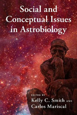 Social and Conceptual Issues in Astrobiology by Kelly C. Smith