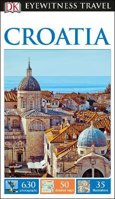DK Eyewitness Travel Guide Croatia by DK
