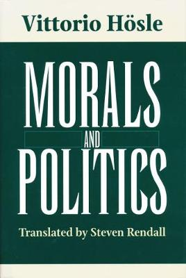Morals and Politics by Vittorio Hoesle