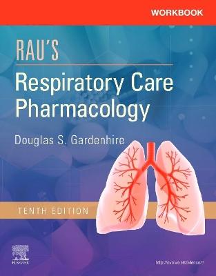 Workbook for Rau's Respiratory Care Pharmacology by Douglas S. Gardenhire
