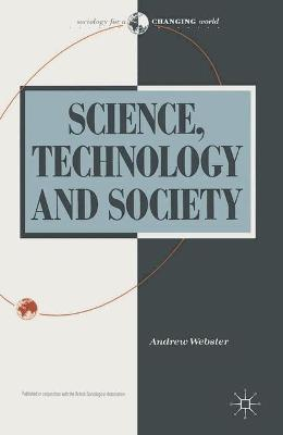 Science, Technology and Society by Andrew Webster