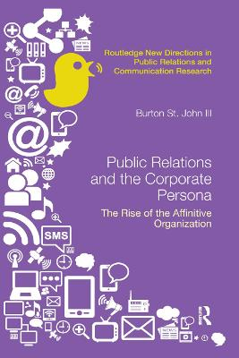 Public Relations and the Corporate Persona: The Rise of the Affinitive Organization book