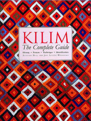 Kilim: The Complete Guide - History, Pattern, Technique, Identification by Alastair Hull