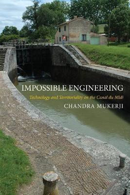 Impossible Engineering by Chandra Mukerji
