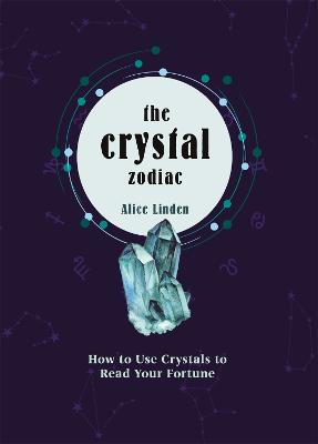 Crystal Zodiac: How to use Crystals to Read your Fortune book