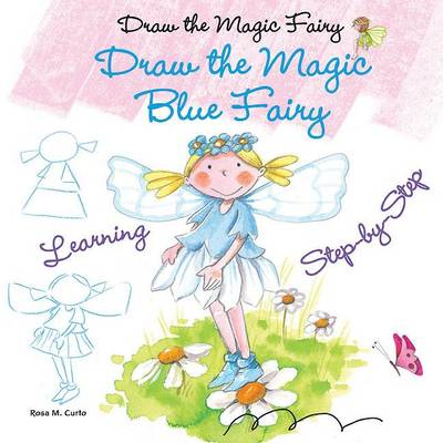 Draw the Magic Blue Fairy by Rosa Maria Curto