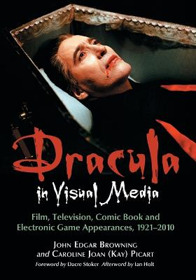 Dracula in Visual Media by John Edgar Browning