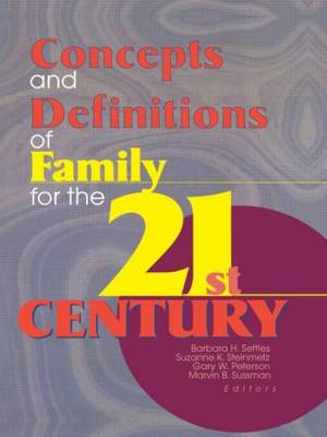 Concepts and Definitions of Family for the 21st Century by Barbara H. Settles