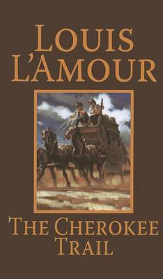 Cherokee Trail by Louis L'Amour