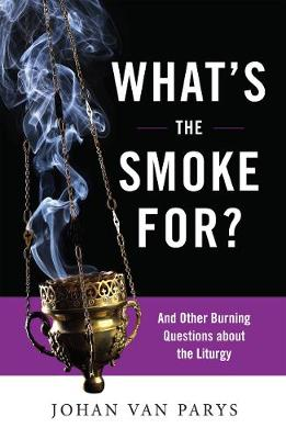 What's the Smoke for? by Johan Van Parys