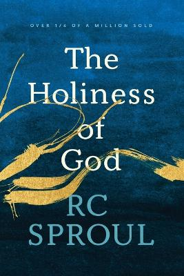The Holiness of God by R C Sproul