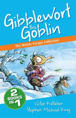 Gibblewort the Goblin: The Winter Escape Collection by Victor Kelleher