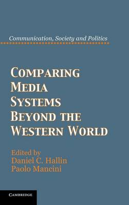 Comparing Media Systems Beyond the Western World by Daniel C. Hallin