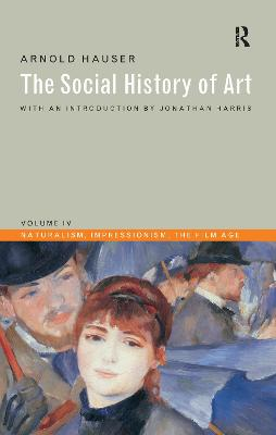 Social History of Art  Volume 4 by Arnold Hauser