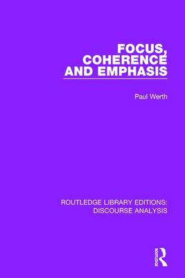 Focus, Coherence and Emphasis by Paul Werth