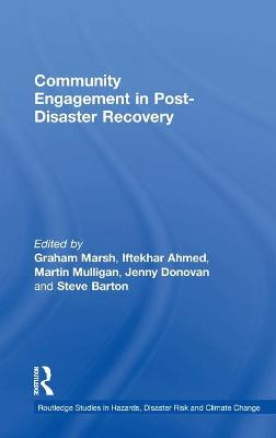 Community Engagement in Post-Disaster Recovery by Graham Marsh