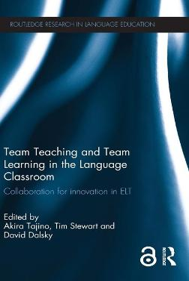 Team Teaching and Team Learning in the Language Classroom by Akira Tajino
