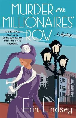 Murder on Millionaires' Row by Erin Lindsey