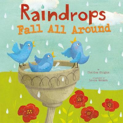 Raindrops Fall All Around by ,Charles Ghigna