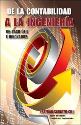 De La Contabilidad a La Ingenieria. Un Paso Util E Innovador book