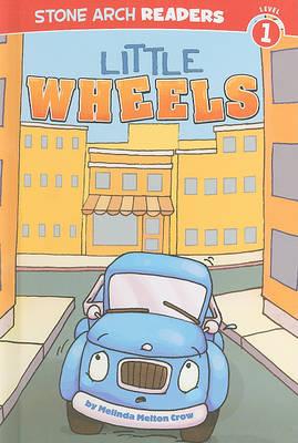 Little Wheels by Melinda Melton Crow