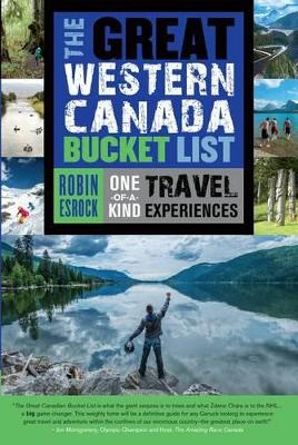The Great Western Canada Bucket List by Robin Esrock