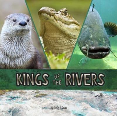 Kings of the Rivers by Jody Sullivan Rake