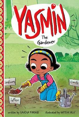 Yasmin the Gardener by Saadia Faruqi
