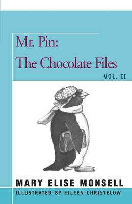 Mr. Pin: The Chocolate Files by Mary Elise Monsell