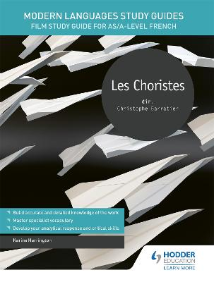 Modern Languages Study Guides: Les choristes: Film Study Guide for AS/A-level French book