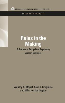Rules in the Making by Wesley A. Magat