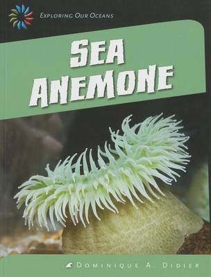 Sea Anemone by Dominique A Didier